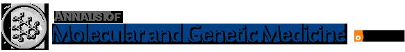 Annals of Molecular and Genetic Medicine